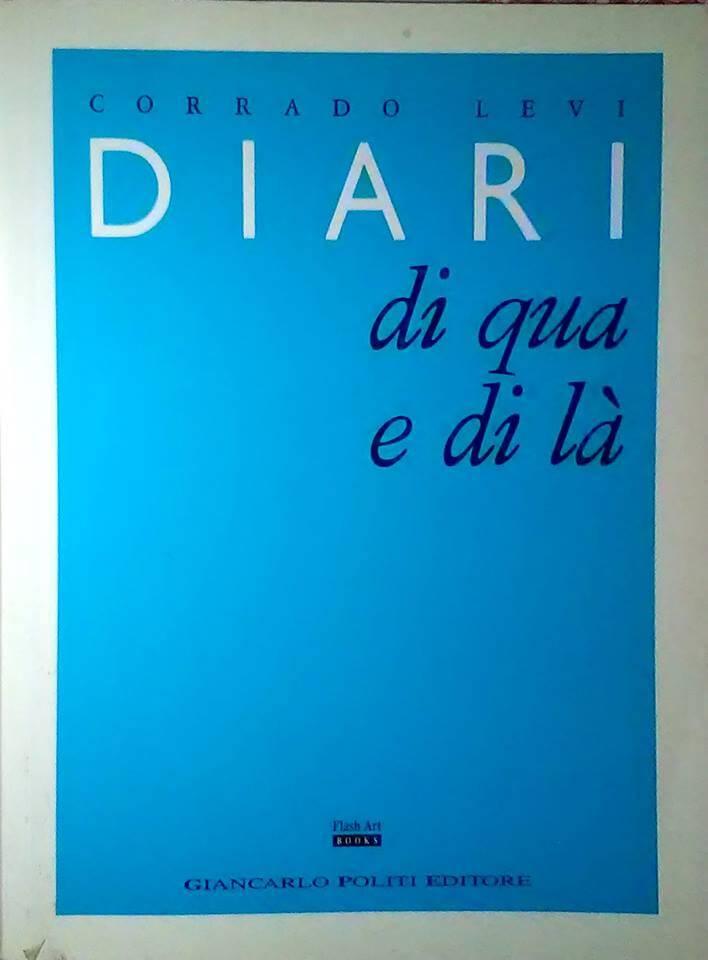 Diari di qua e di là, di Corrado Levi, pubblicato dall'editore Giancarlo Politi nel 1989.