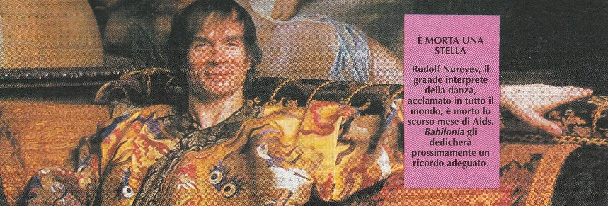 """Il 6 gennaio del 1993 muore a Parigi, per complicazioni da AIDS, il grande ballerino e coreografo Rudolf Nureyev, come ricorda questo trafiletto del numero di febbraio, dello stesso anno, di """"Babilonia""""."""