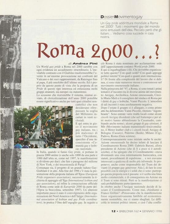 """Su """"Babilonia"""" del gennaio 1998, Andrea Pini parla della proposta di organizzare il World Pride a Roma, durante il Giubileo del 2000, cosa che poi sarebbe effettivamente avvenuta."""