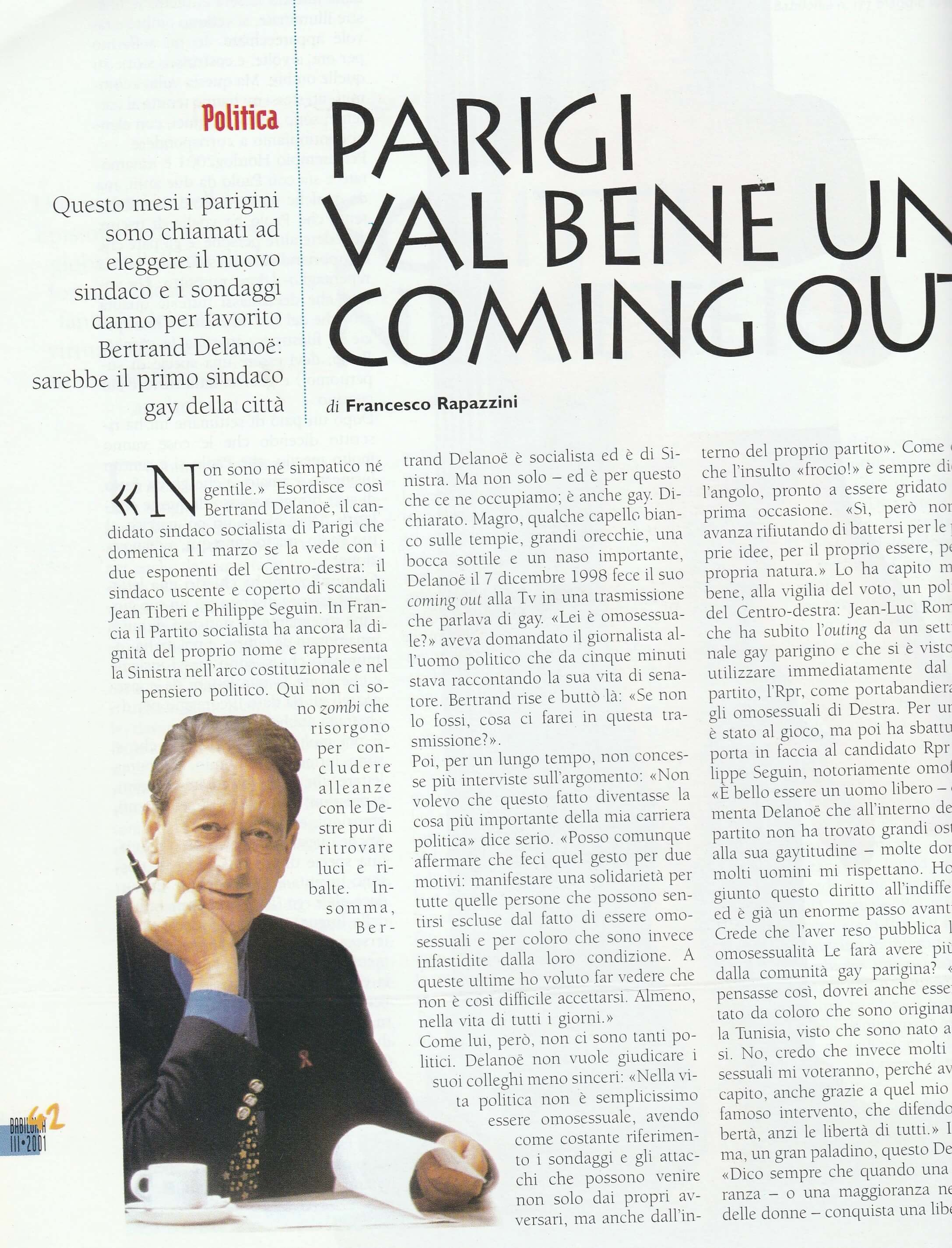 """Su """"Babilonia"""" del marzo 2001, Francesco Rapazzini oparla delle elezioni per il sindaco di Parigi che si sarebbero svolte nello stesso mese. Venne poi eletto il candidato socialista Betrand Delanoë, dichiaratamente gay."""