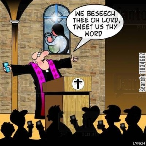 'We beseech thee oh Lord, tweet us they word.'
